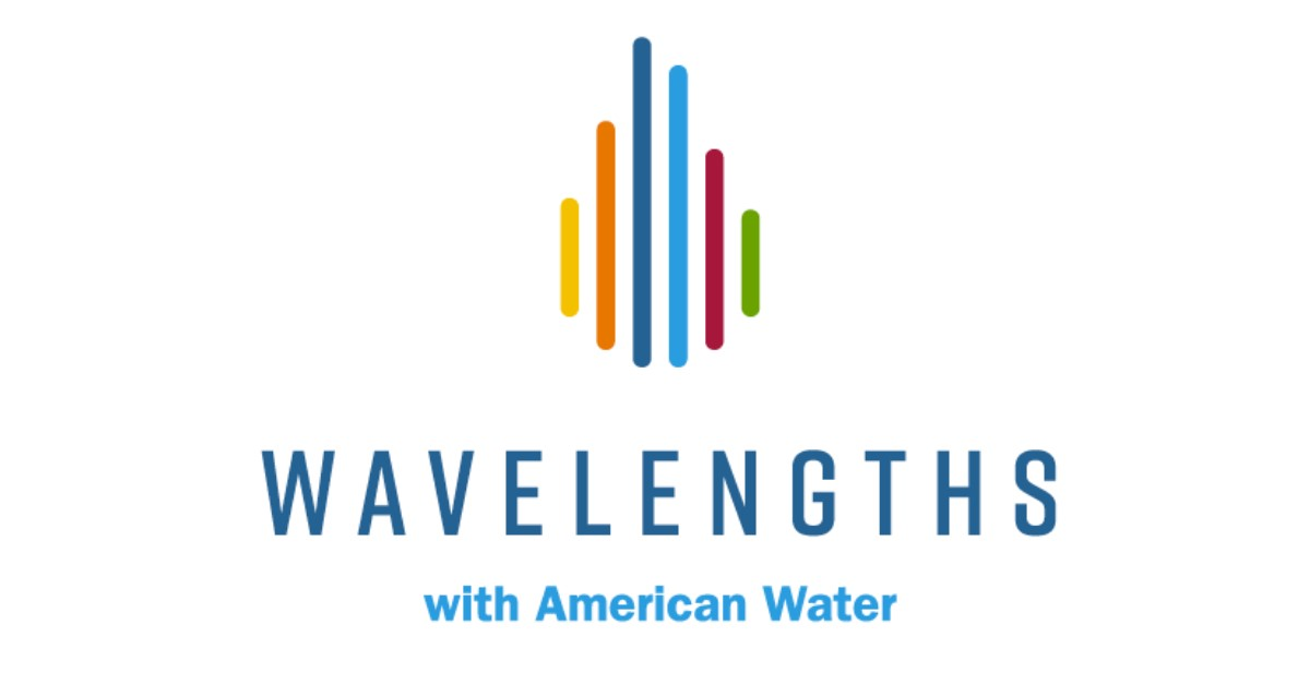 Introducing Wavelengths—American Water's Enlightening and Engaging Podcast!
