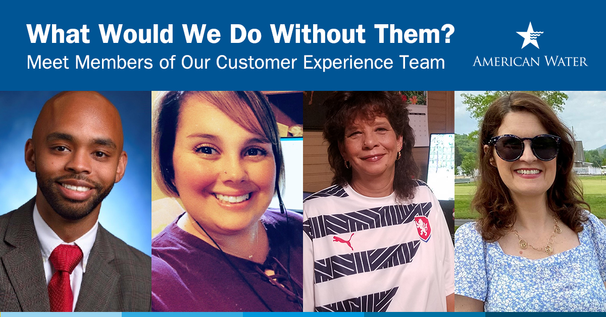 Our Customers, Our Priority: Celebrating Members of the American Water Customer Experience Team